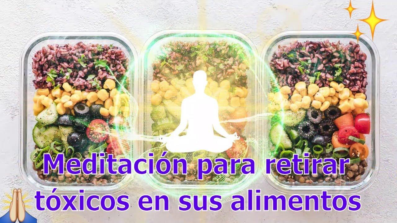 Meditación para retirar tóxicos en sus alimentos   Desde el Maestro Hilarión