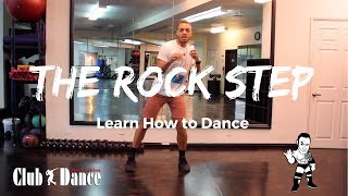 Learn How to Dance - Rock Step - Club Dance