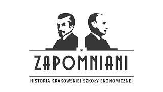 Zapomniani. Historia krakowskiej szkoły ekonomicznej / Forgotten. History of the KSE