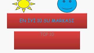 EN İYİ 10 SU MARKASI (İzlemeden su alma!!)