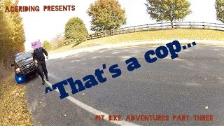 PULLED OVER BY POLICE | PIT BIKE ADVENTURES PART 3
