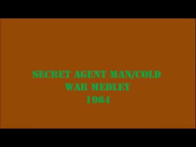 Secret Agent Man / Cold War Medley