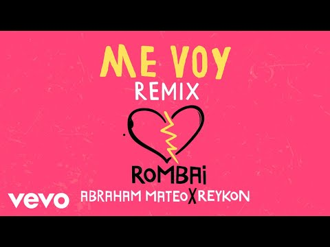 Rombai, Abraham Mateo, Reykon - Me Voy (Remix - Audio) ft. Abraham Mateo, Reykon