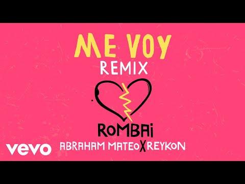Rombai, Abraham Mateo, Reykon - Me Voy (Remix - Audio)
