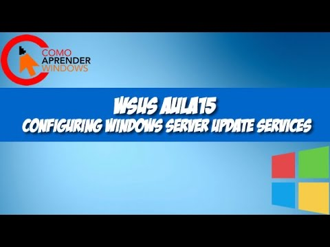 🔴 WSUS AULA15 - Configuring Windows Server Update Services
