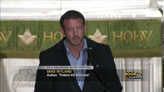"Book Tv: 2014 Savannah Book Festival: Mike Ritland, ""trident K9 Warriors."""