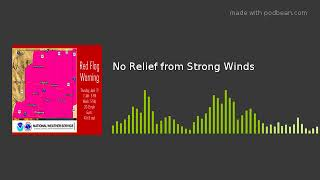 No Relief from Strong Winds