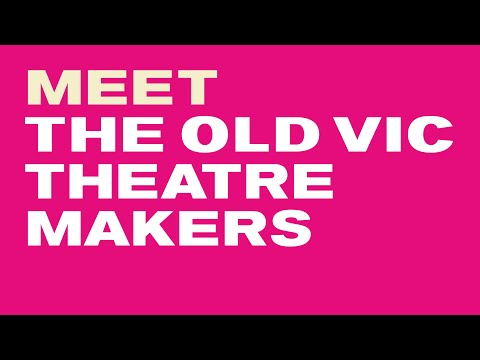 Meet The Old Vic Theatre Makers 2020