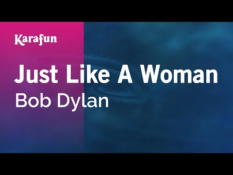 Karaoke Just Like A Woman - Bob Dylan *