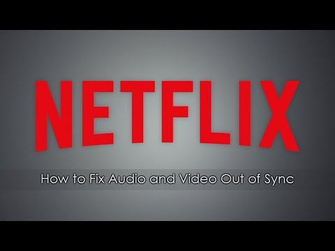 how-to-fix-netflix-audio-and-video-out-of-sync.