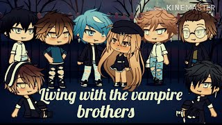 Living with the vampire brothers S1E1 gacha life