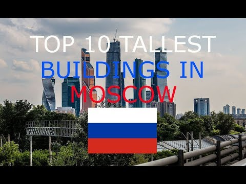 TOP 10 TALLEST BUILDING IN MOSCOW RUSSIA