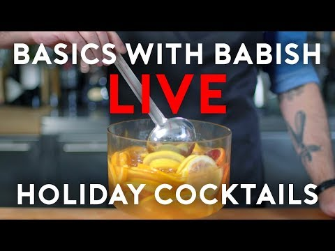 Basics with Babish Live | Holiday Cocktails