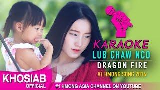 Lub Chaw Nco | Karaoke - Dragonfire (Official Video) Yujin Thao