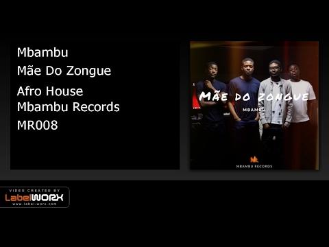 Mbambu - Mãe Do Zongue (Afro House )