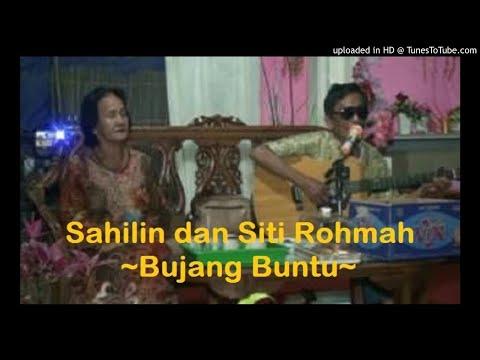 Bujang Buntu - Sahilin dan Siti Rohmah