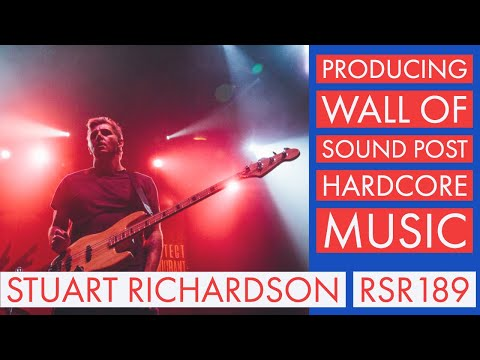 RSR189 - Stuart Richardson - Producing Wall Of Sound Post Hardcore Music