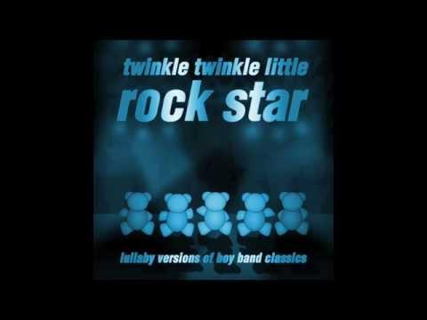 I Want it That Way  Twinkle Twinkle Little Rock Star Boy Band Classics Lulla