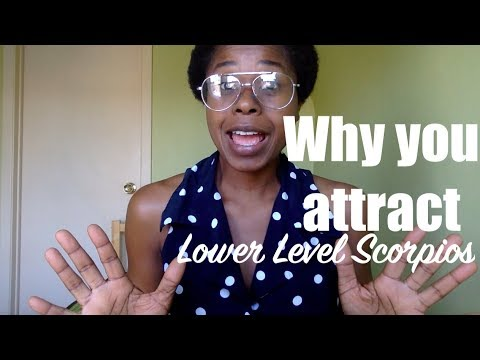 Why You Attract Lower Level Scorpios | The Hard Truth