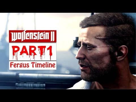 Wolfenstein 2 The New Colossus Gameplay Walkthrough Part 1 (Fergus Timeline) [No Commentary]