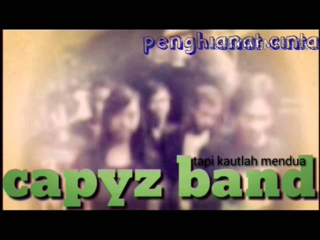 Capyz band  penghianat cinta #1