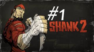 Shank 2 Walkthrough with Commentary Part 1 - Gameplay