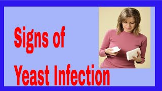 Signs of Yeast Infection | What Causes Yeast Infection?