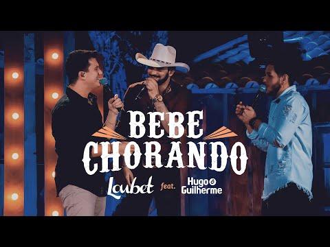 Loubet Part. Hugo e Guilherme – Bebe Chorando