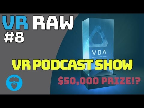 WINDOWS MIXED REALITY HMD SUPER SALE & WHY? VIVEPORT DEV AWARD - VIVE FOCUS & MORE VR Raw Episode 8