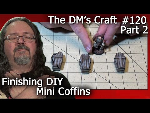 Finishing Coffin Terrain for DnD or Pathfinder (DM's Craft #120/Part2)