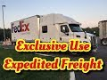 WHAT IS EXCLUSIVE USE EXPEDITED FREIGHT, FedEx Custom Critical, Team Truck Drivers, VLOG 125