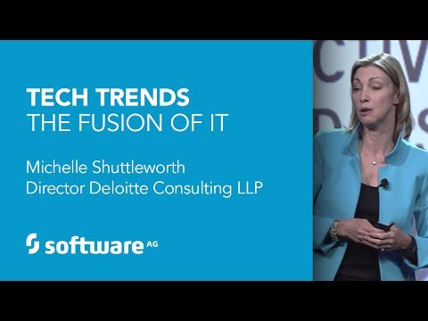 Keynote: Tech Trends. The Fusion of IT, Michelle Shuttleworth, Director Deloitte Consulting LLP