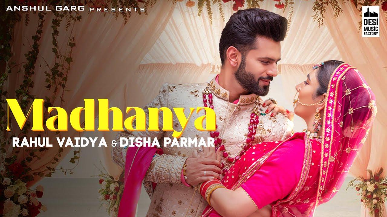 MADHANYA - Rahul Vaidya & Disha Parmar | Asees Kaur |Lijo-DJ Chetas| Anshul Garg | Wedding Song 2021