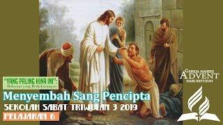 Sekolah Sabat Dewasa Triwulan 3 2019 Pelajaran 6 Menyembah Sang Pencipta (ASI)