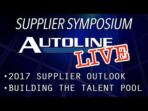 Supplier Outlook/Building Talent Pool - Autoline Supplier Symposium 2017 - Day One