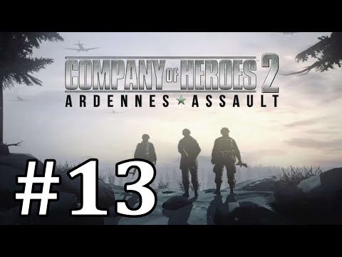 "Company of Heroes 2 -Ardennes Assault Part 13 ""Last Ditch Defense"""