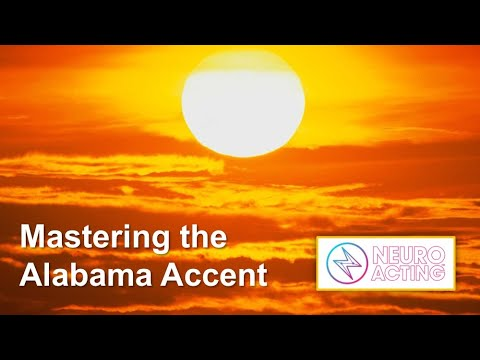 Mastering the Alabama accent from the American School of Acting