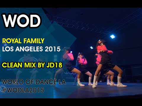 CLEANEST MIX (HQ/HD) | ROYAL FAMILY | WORLD OF DANCE LOS ANGELES 2015 | #WODLA2015