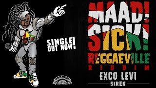 Exco Levi - Siren [Official Audio | Maad Sick Reggaeville Riddim | Oneness Records 2016]