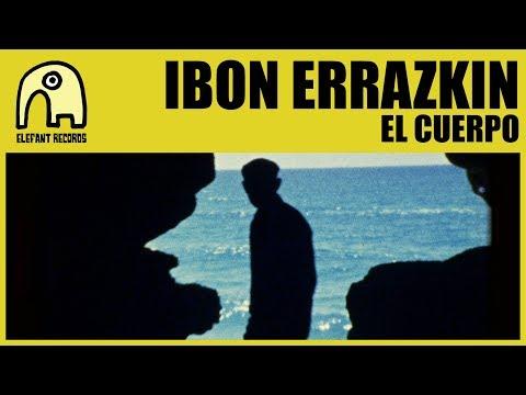 IBON ERRAZKIN - El Cuerpo [Official]