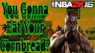 nba 2k16 my park you gonna eat your cornbread