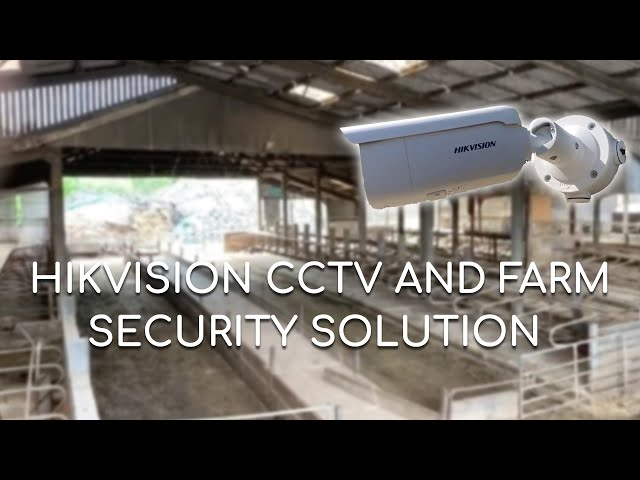 Hikvision CCTV and farm security solution.