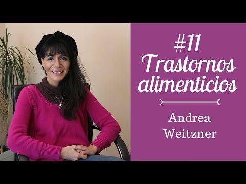 #11 - ¿Cómo superar la anorexia y la bulimia? - Andrea Weitzner