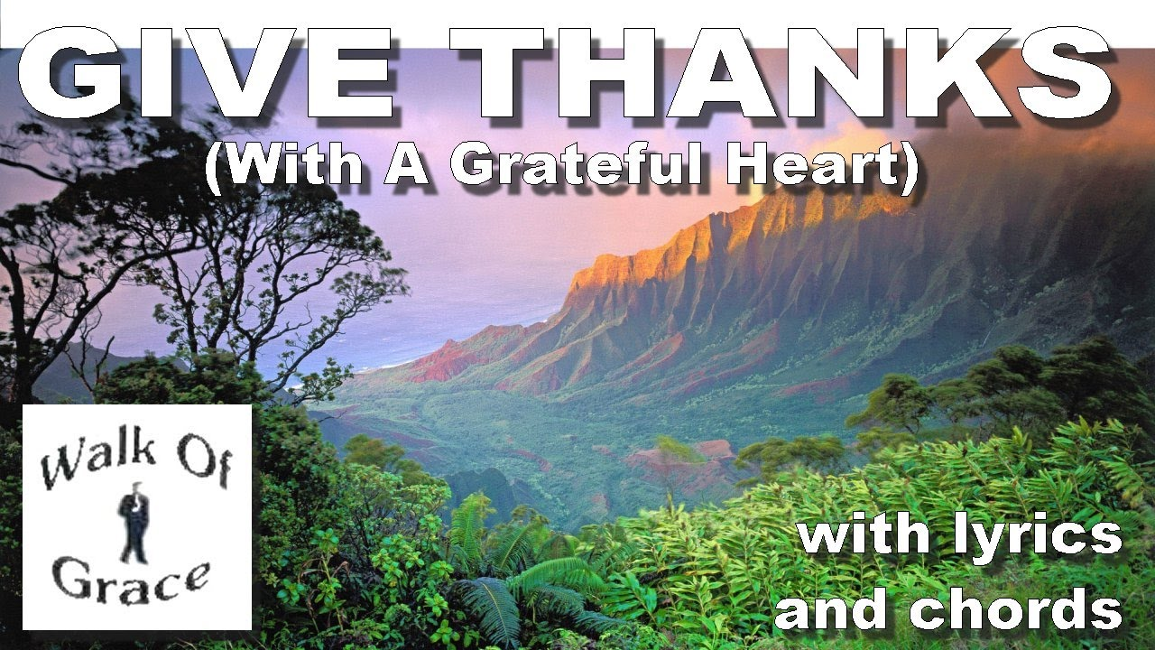 Give thanks with a grateful heart worship song with lyrics and give thanks with a grateful heart worship song with lyrics and chords hexwebz Choice Image