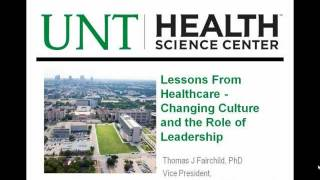 Lessons From Healthcare and Higher Education Changing Culture and the Role of Leadership