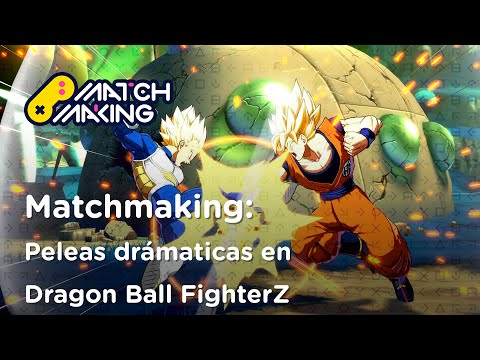 Matchmaking: Peleas dramáticas en Dragon Ball FighterZ | BitMe