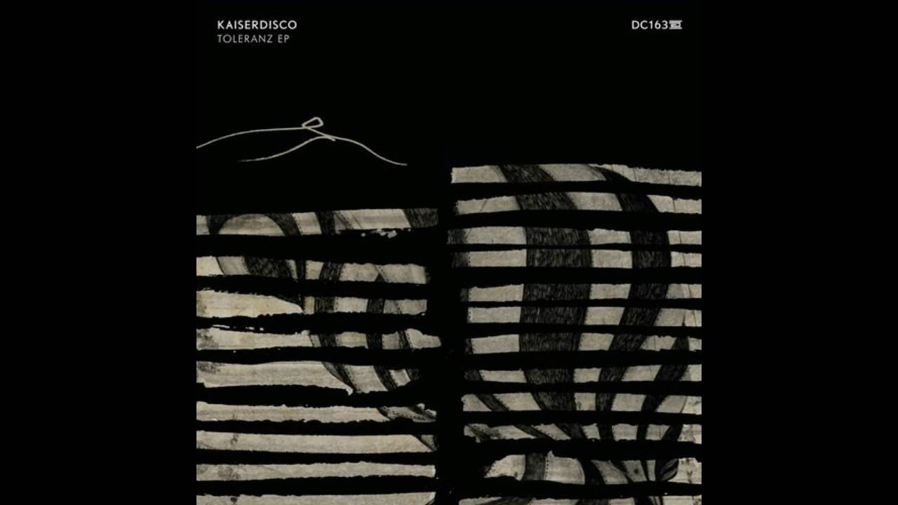 Download Kaiserdisco - Toleranz (Original mix)   Drumcode DC163