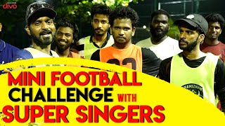 Mini Football Challenges with Super Singers | Mr Makapa 🏏⚽️