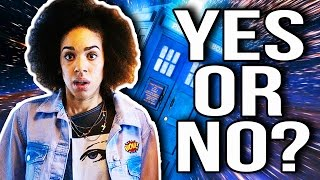DOCTOR WHO - Is The NEW COMPANION a YES or NO?