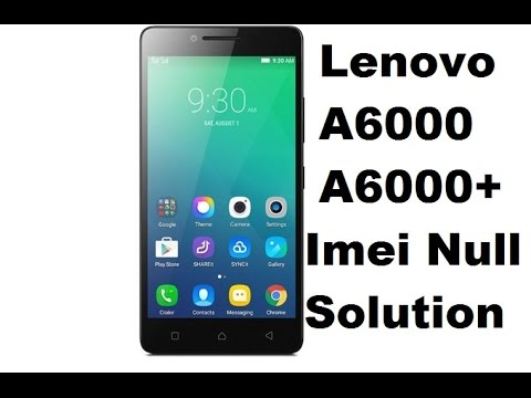 Lenovo A6000 Imei Null Baseband Unknow Solution Here
